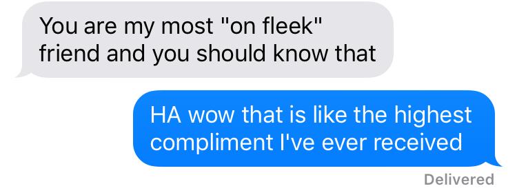 on fleek friend
